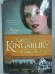 【書寶二手書T4/原文小說_HQS】Rejoice_Kingsbury, Karen/ Smalley, Gary