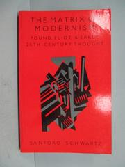 【書寶二手書T1/原文書_IOD】The Matrix of Modernism