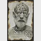 The Book of Sin: How to Save the World, A Practical Guide
