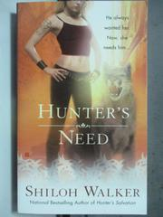 【書寶二手書T6/原文小說_HGX】Hunter's Need_Shiloh Walker