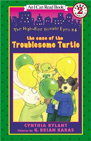 An I Can Read Book Level 2: The High-Rise Private Eyes #4: The Case of the Troublesome Turtle