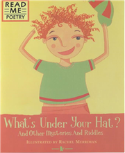 Read Me Poetry: What's Under YOur Hat? and Other Mysteries and Rirrles