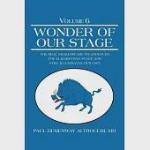 Wonder of Our Stage: The Real Shakespeare Incandesced the Elizabethan Stage and Still Illuminates Our Own
