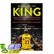 [106美國直購] 2017美國暢銷書 Return of the King:LeBron James, the Cleveland Cavaliers and the Greatest Comeback in NBA History