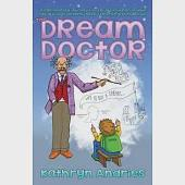 The Dream Doctor: A Lighthearted Journey to Help the Children in Your Life Discover That Dreams Have Something to Teach Us