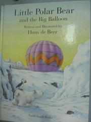 【書寶二手書T4/少年童書_ZBM】Little Polar Bear and the big balloon_Hans