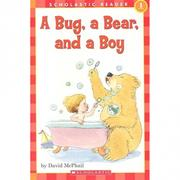 Scholastic Reader Level 1: A Bug, a Bear, and..