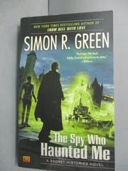 【書寶二手書T8/原文小說_GMC】The Spy Who Haunted Me_Green, Simon R.