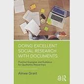 Doing Excellent Social Research With Documents: Practical Examples and Guidance for Qualitative Researchers