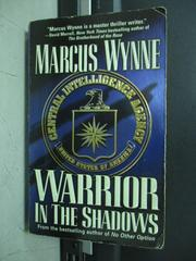 【書寶二手書T8/原文小說_KAB】Warrior in the Shadows_Marcus Wynne