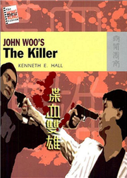 JOHN WOO'S THE KILLER-The New Hong Kong Cinema Series