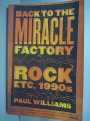 【書寶二手書T8/原文小說_KLX】Back to the Miracle Factory_Paul Williams