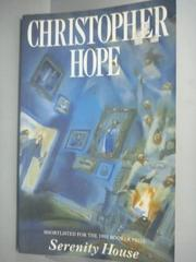 【書寶二手書T9/原文小說_KHQ】Serenity House_Christopher Hope