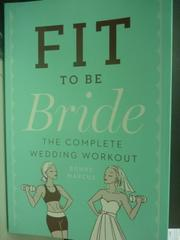 【書寶二手書T6/兩性關係_ZCS】Fit to Be Bride: The Complete