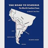 The Road to Ushuaia: The World's Southest Town