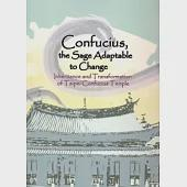 Confucius, the sage adaptable to change:inheritance and transformaition of taipei confucius temple