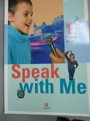 【書寶二手書T8/語言學習_YGV】SPEAK WITH ME. 1(STUDENT BOOK) _unknown_附光