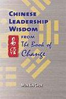 Chinese Leadership Wisdom from the Book of Change