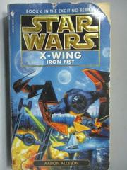 【書寶二手書T2/原文小說_NSG】STAR WARS_X-Wing Iron Fist