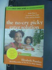 【書寶二手書T2/親子_NBC】The No-Cry Picky Eater Solution_Elizabeth