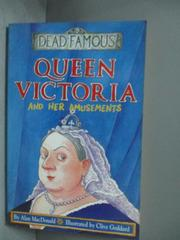 【書寶二手書T1/語言學習_NMF】Queen Victoria and Her Amusements_Alan MacDonald