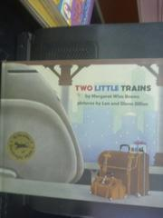 【書寶二手書T6/少年童書_ZEB】Two Little Trains_Brown, Margaret Wise