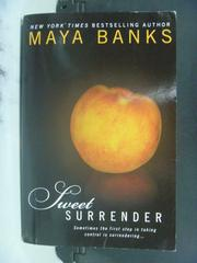 【書寶二手書T8/原文小說_OMC】Sweet Surrender_Maya Banks