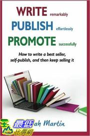 [105美國直購] Write, Publish, Promote: How to write a best seller, self-publish, and then keep selling it ... (Volume 1)