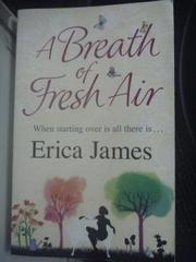 【書寶二手書T9/原文小說_LER】A breath of fresh air, Erica James_Erica J
