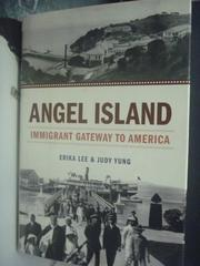 【書寶二手書T9/政治_ZIF】Angel Island: Immigrant Gateway to America