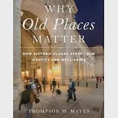 Why Old Places Matter: How Historic Places Affect Our Identity and Well-Being