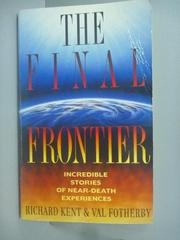 【書寶二手書T2/原文小說_IKI】The Final Frontier_Richard Kent, Val Fothe