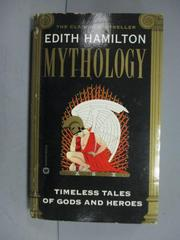 【書寶二手書T1/宗教_LIA】Mythology: Timeless Tales of Gods and Heroes_Hamilton, Edith