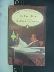 【書寶二手書T3/原文小說_NRS】His Last Bow_Sir Arthur Conan Doyle
