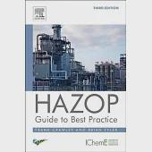 Hazop Guide to Best Practice: Guidelines to Best Practice for the Process and Chemical Industries