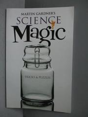 【書寶二手書T1/原文書_MKA】Martin Gardner's Science Magic: Tricks & Puzzles_Gardner