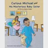 Curious Michael and His Mysterious Baby Sister