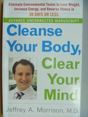 【書寶二手書T7/養生_ZHC】Cleanse Your Body, Clear Your mind