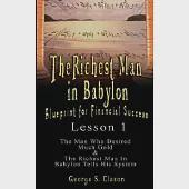 The Richest Man in Babylon Blueprint for Financial Success: Sthe Man Who Desired Much Gold & the Richest Man in Babylon Tells Hi