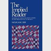 Implied Reader: Patterns of Communication in Prose Fiction from Bunyon to Beckett