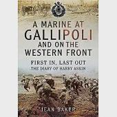 A Marine at Gallipoli and on the Western Front: First In, Last Out--The Diary of Harry Askin