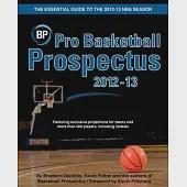 Pro Basketball Prospectus 2012-13: The Essential Guide to the 2012-13 Nba Season