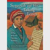 Sequoyah and His Talking Leaves: A Play about the Cherokee Syllabary