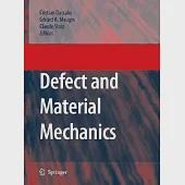 Defect and Material Mechanics: Proceedings of the International Symposium on Defect and Material Mechanics (Isdmm), Held in Auss