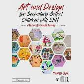 Art and Design for Secondary School Children With Sen: A Resource for Inclusive Teaching