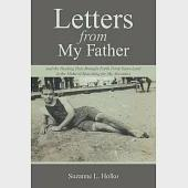 Letters from My Father: And the Healing They Brought Forth Forty Years Later in the Midst of Searching for My Ancestors