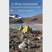 A Wise Adventure II: New Zealand and Antarctica After 1960