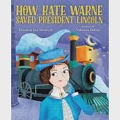 How Kate Warne Saved President Lincoln: The Story Behind the Nation's First Female Detective