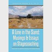 A Line in the Sand: Musings & Essays on Stagecoaching: Dusty Trails to Shiny Rails