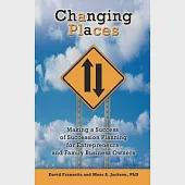 Changing Places: Making a Success of Succession Planning for Entrepreneurs and Family Business Owners